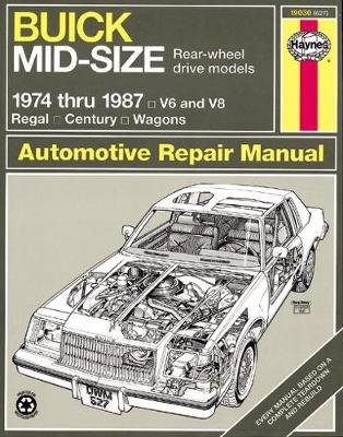 Buick Mid-size Rear Wheel Drive Models 1974-87 Owner's Workshop Manual (Paperback): Peter Dupre, J. H. Haynes
