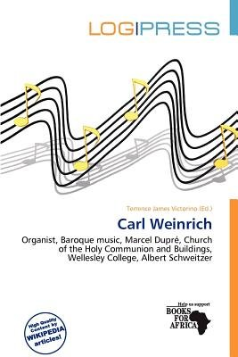 Carl Weinrich (Paperback): Terrence James Victorino