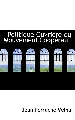 Politique Ouvri Re Du Mouvement COOP Ratif (English, French, Hardcover): Jean Perruche Velna