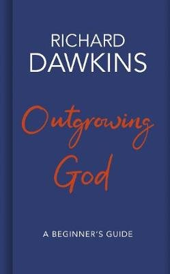 Outgrowing God - A Beginner's Guide (Hardcover): Richard Dawkins