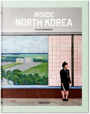 Inside North Korea (English, French, German, Book): Oliver Wainwright