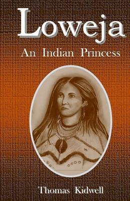 Loweja - An Indian Princess (Paperback): Thomas Kidwell