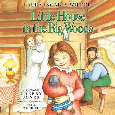 Little House in the Big Woods (Downloadable audio file): Laura Ingalls Wilder