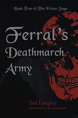 Ferral's Deathmarch Army - Book Two of the Erinia Saga (Paperback): Tod Langley