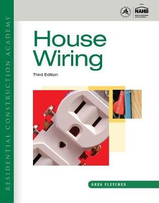 Residential Construction Academy - House Wiring (Hardcover, 3rd edition): Gregory Fletcher