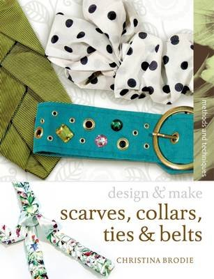 Scarves, Ties, Collars and Belts (Electronic book text): Christina Brodie