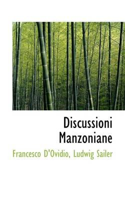 Discussioni Manzoniane (Hardcover): Ludwig Sailer Francesco D'ovidio
