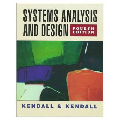 Systems Analysis and Design:(United States Edition) (Hardcover, 4th edition): Kenneth E. Kendall, Julie E. Kendall