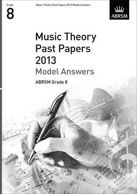 Music Theory Past Papers 2013 Model Answers, ABRSM Grade 8 (Sheet music):
