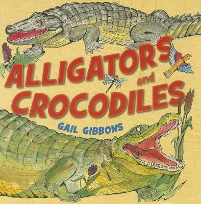Alligators and Crocodiles (CD): Gail Gibbons