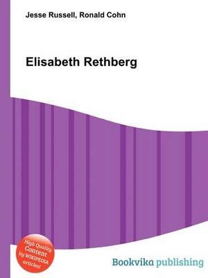 Elisabeth Rethberg (Paperback): Jesse Russell, Ronald Cohn