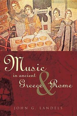 Music in Ancient Greece and Rome (Electronic book text): John G Landels