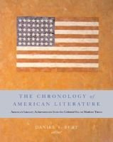 The Chronology of American Literature - America's Literary Achievements from the Colonial Era to Modern Times (Hardcover):...