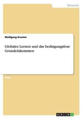 Globales Lernen Und Das Bedingungslose Grundeinkommen (German, Paperback): Wolfgang Krumm