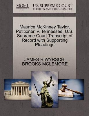 Maurice McKinney Taylor, Petitioner, V. Tennessee. U.S. Supreme Court Transcript of Record with Supporting Pleadings...