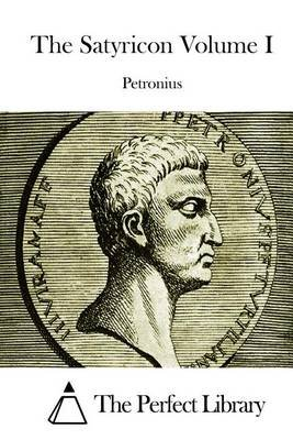 The Satyricon Volume I (Paperback): Petronius
