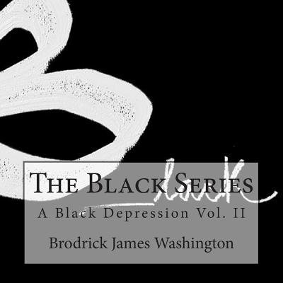 The Black Series - A Black Depression (Paperback): Brodrick James Washington
