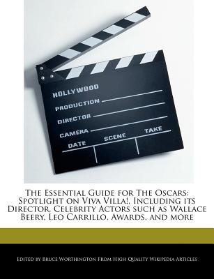 The Essential Guide for the Oscars - Spotlight on Viva Villa!, Including Its Director, Celebrity Actors Such as Wallace Beery,...
