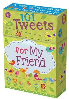101 Tweets for My Friend: