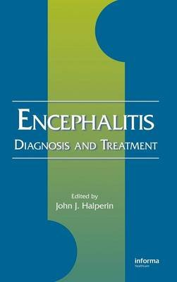Encephalitis - Diagnosis and Treatment (Hardcover): John Halperin