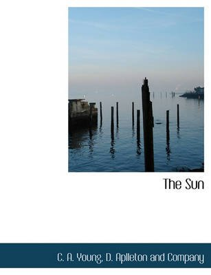 The Sun (Paperback): C.A. Young