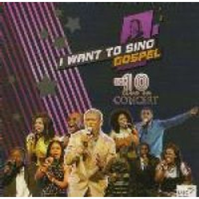 I Want To Sing Gospel - Top 10 Live In Concert (CD): Various Artists