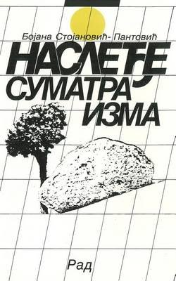Nasledje Sumatrizma (Serbian, Paperback): Bojana Stojanovic Pantovic