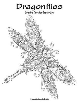 Dragonflies Coloring Book for Grown-Ups 1 (Paperback): Nick Snels