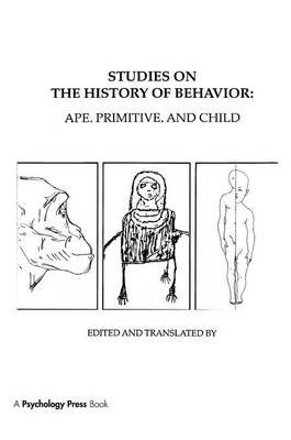Studies on the History of Behavior - Ape, Primitive, and Child (Paperback): L.S. Vygotsky, A.R. Luria, Jane E. Knox