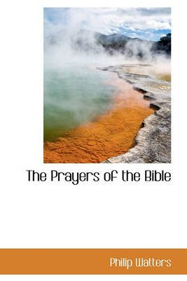 The Prayers of the Bible (Hardcover): Philip Watters