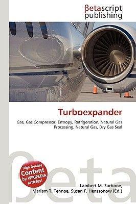 Turboexpander (Paperback): Lambert M. Surhone, Miriam T. Timpledon, Susan F. Marseken