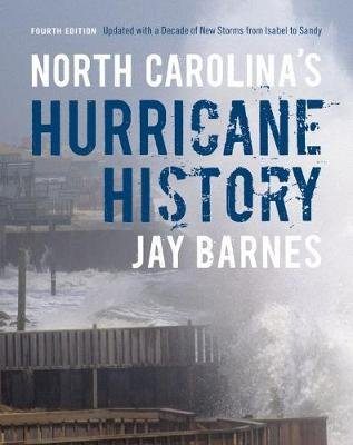 North Carolina's Hurricane History - Updated with a Decade of New Storms From Isabel to Sandy (Paperback, 4 Revised...