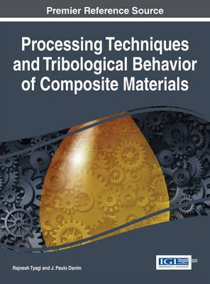 Processing Techniques and Tribological Behavior of Composite Materials (Electronic book text): Rajnesh Tyagi, J. Paulo Davim