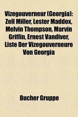 Vizegouverneur (Georgia) - Zell Miller, Lester Maddox, Melvin Thompson, Marvin Griffin, Ernest VanDiver, Liste Der...
