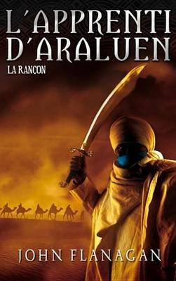 L'Apprenti D'Araluen 7 - La Rancon (French, Electronic book text): John Flanagan