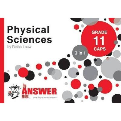 Physical Sciences 3 in 1 Study Guide - Grade 11: CAPS (Paperback): Retha Louw
