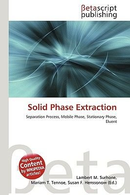 Solid Phase Extraction (Paperback): Lambert M. Surhone, Miriam T. Timpledon, Susan F. Marseken