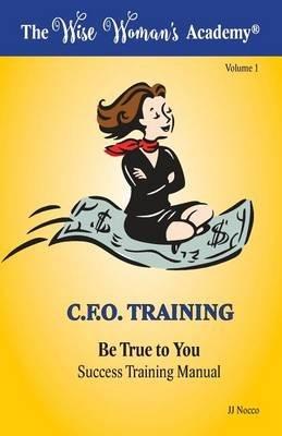 Be True to You ? Success Training Manual (Paperback): J J Nocco