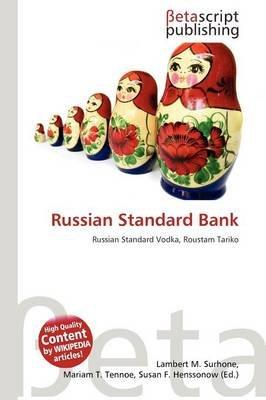 Russian Standard Bank (Paperback): Lambert M. Surhone, Mariam T. Tennoe, Susan F. Henssonow