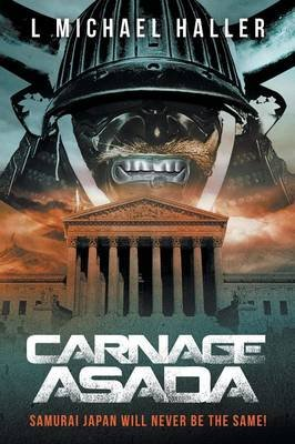 Carnage Asada - A Virtual Reality Gaol Production (Paperback): L Michael Haller