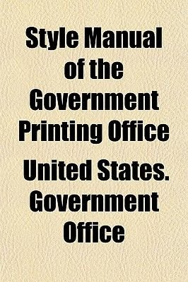 Style Manual of the Government Printing Office (Paperback): United States Government Office