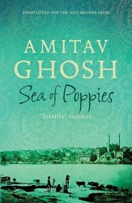 Sea of Poppies - Ibis Trilogy Book 1 (Electronic book text, Digital original): Amitav Ghosh
