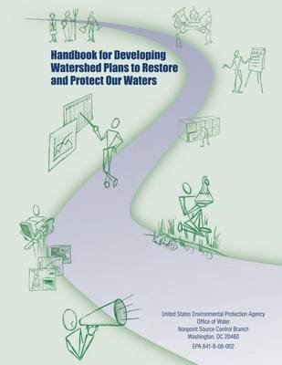 Handbook for Developing Watershed Plans to Restore and Protect Our Waters (Paperback): U.S. Environmental Protection Agency