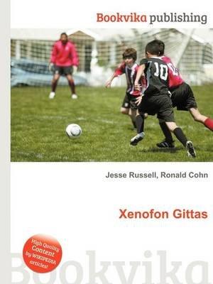 Xenofon Gittas (Paperback): Jesse Russell, Ronald Cohn