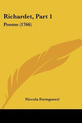 Richardet, Part 1 - Poeme (1766) (Paperback): Niccola Forteguerri