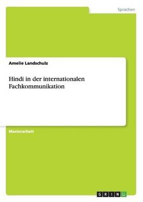 Hindi in Der Internationalen Fachkommunikation (German, Paperback): Amelie Landschulz