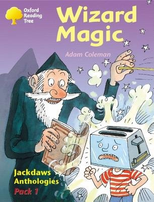 Oxford Reading Tree: Levels 8-11: Jackdaws: Pack 1: Wizard Magic (Paperback): Adam Coleman, David Oakden, Mike Poulton