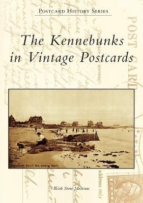 The Kennebunks in Vintage Postcards (Paperback): Brick Store Museum