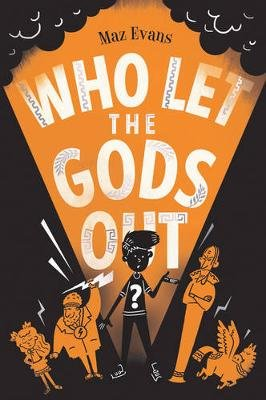 Who Let the Gods Out? (Paperback): Maz Evans