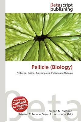 Pellicle (Biology) (Paperback): Lambert M. Surhone, Mariam T. Tennoe, Susan F. Henssonow